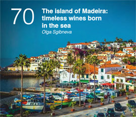 The island of Madeira: timeless wines born in the sea. Olga Sgibneva