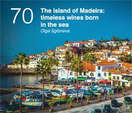 The island of Madeira: timeless wines born in the sea. Olga Sgibneva