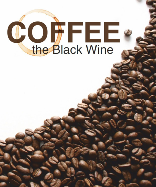 Coffee, the Black Wine